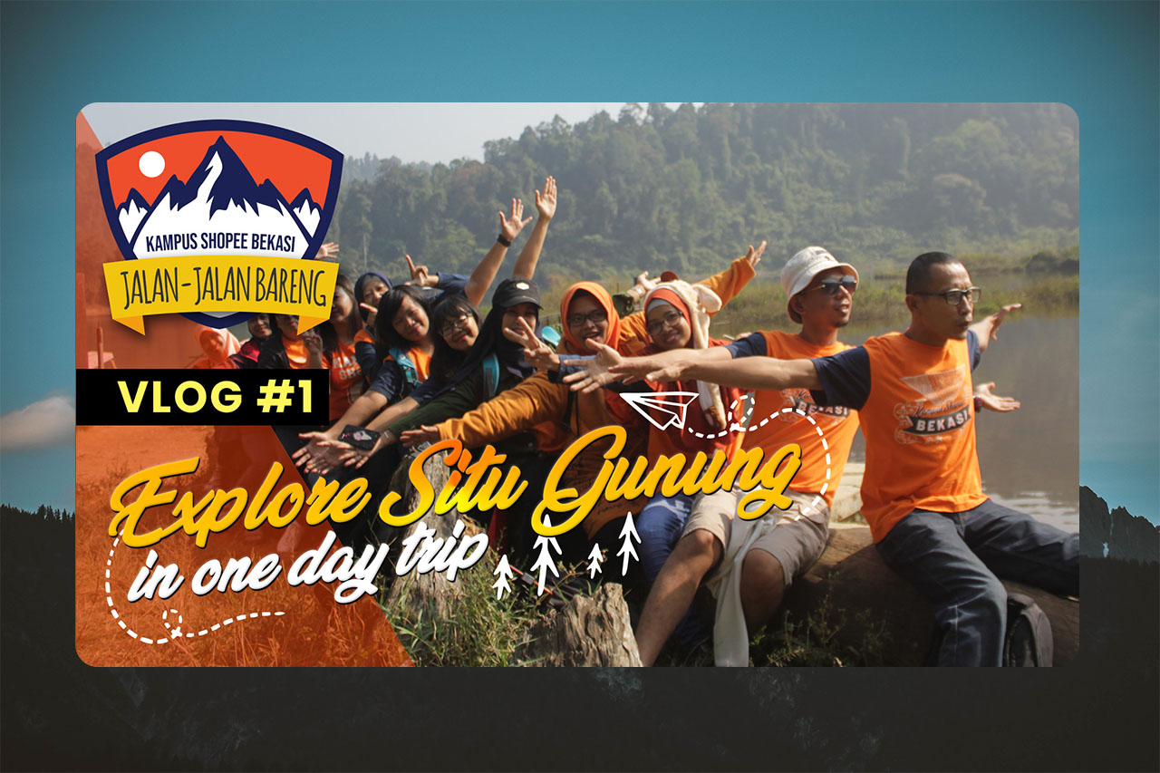 Kampus Shopee Bekasi – One Day Trip to Situ Gunung